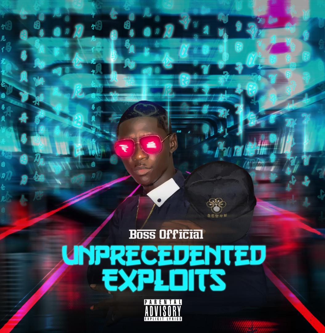 Album: BossOfficial — Unprecedented Exploits