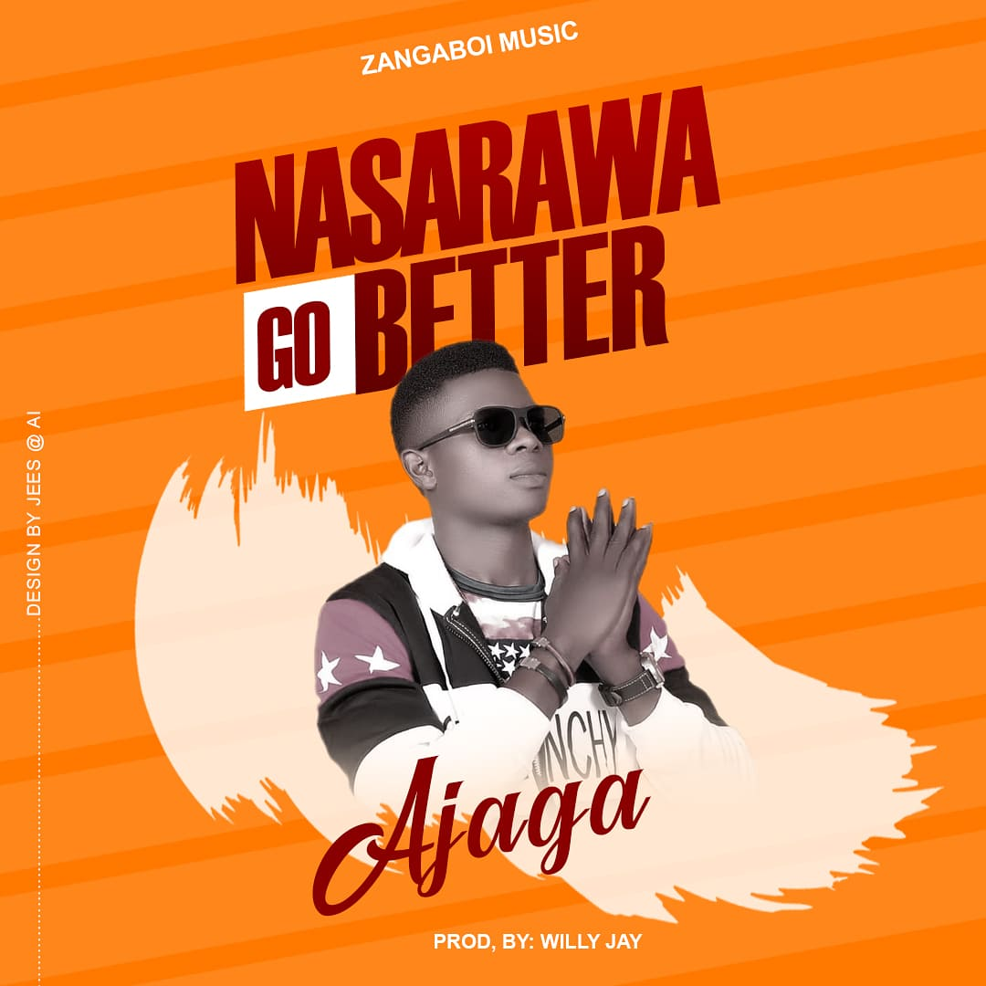 Download Music: Ajaga – Nasarawa Go Better (Prod. By Willy Jay)